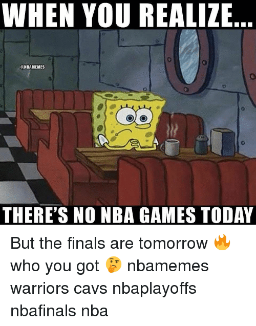 Nbaplayoffs: WHEN YOU REALIZE  @NBAMEMES  THERE'S NO NBA GAMES TODAY But the finals are tomorrow 🔥 who you got 🤔 nbamemes warriors cavs nbaplayoffs nbafinals nba