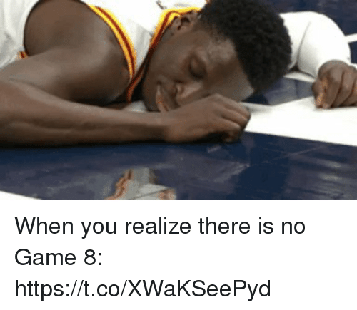 Sports, Game, and You: When you realize there is no Game 8: https://t.co/XWaKSeePyd