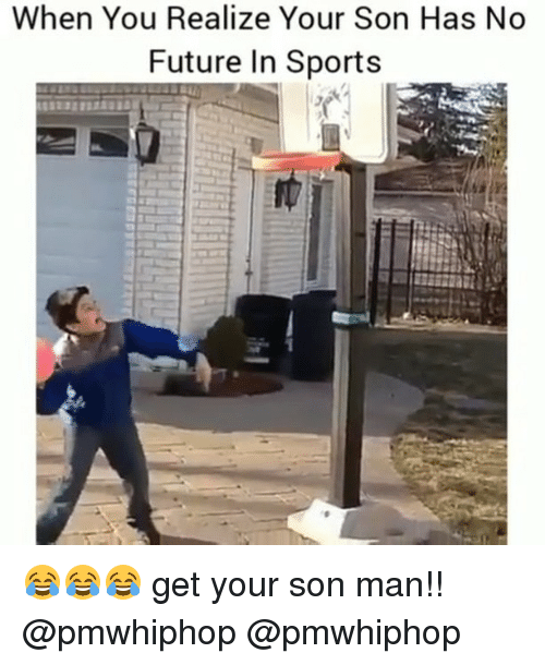 Future, Memes, and Sports: When You Realize Your Son Has No  Future In Sports 😂😂😂 get your son man!! @pmwhiphop @pmwhiphop