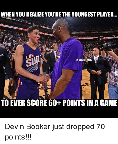 Basketball, Sports, and Player: WHEN YOU REALIZE YOU'RE THEYOUNGEST PLAYER...  LOS Rr  @NBAMEMES  TO EVER SCORE 60+ POINTS IN A GAME Devin Booker just dropped 70 points!!!