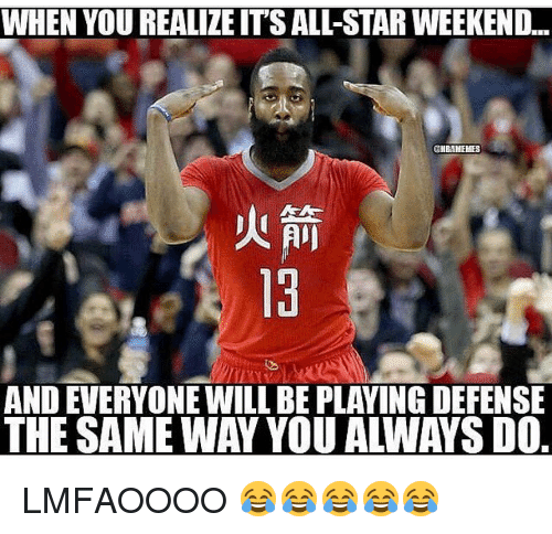 All Star, Memes, and Star: WHEN YOU REALIZEITS ALL-STAR WEEKEND..  TEMBAMEMES  AND EVERYONE WILL BE PLAYING DEFENSE  THE SAME WAY YOU AWAYS DO LMFAOOOO 😂😂😂😂😂