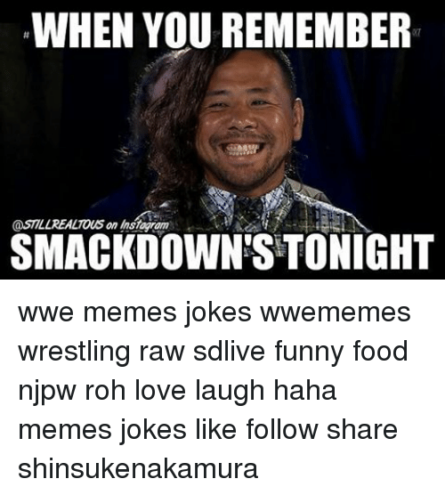 Funniest Wwe Memes On The Internet : When you remember smackdown stonight wwe memes jokes