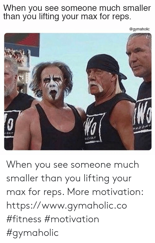 reps: When you see someone much smaller  than you lifting your max for reps  @gymaholic  WG  rder  ider When you see someone much smaller than you lifting your max for reps.  More motivation: https://www.gymaholic.co  #fitness #motivation #gymaholic