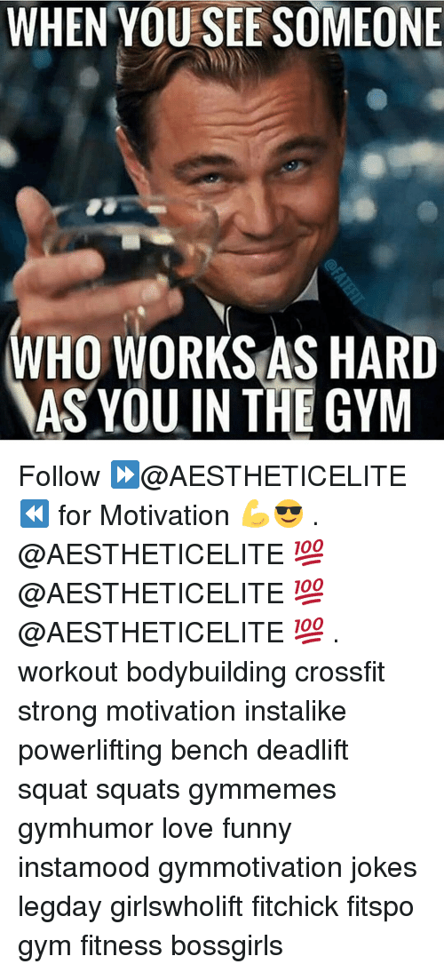 Gym, Crossfit, and Squat: WHEN YOU SEE SOMEONE  WHO SAS HARD  WORKS AS YOU IN THE GYM Follow ⏩@AESTHETICELITE ⏪ for Motivation 💪😎 . @AESTHETICELITE 💯 @AESTHETICELITE 💯 @AESTHETICELITE 💯 . workout bodybuilding crossfit strong motivation instalike powerlifting bench deadlift squat squats gymmemes gymhumor love funny instamood gymmotivation jokes legday girlswholift fitchick fitspo gym fitness bossgirls