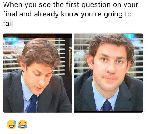 Fail, Memes, and 🤖: When you see the first question on your  final and already know you're going to  fail 😅😂