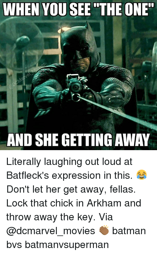 "Batman, Memes, and Express: WHEN YOU SEE THE ONE""  AND SHE GETTING AWAY Literally laughing out loud at Batfleck's expression in this. 😂 Don't let her get away, fellas. Lock that chick in Arkham and throw away the key. Via @dcmarvel_movies 👏🏾 batman bvs batmanvsuperman"