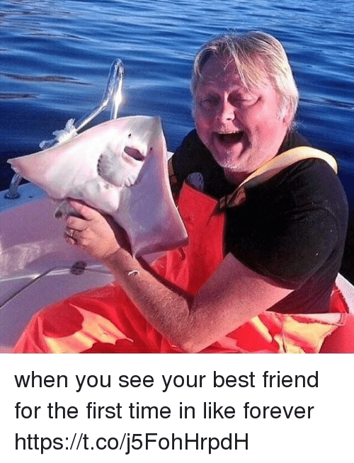 Best Friend, Best, and Forever: when you see your best friend for the first time in like forever https://t.co/j5FohHrpdH