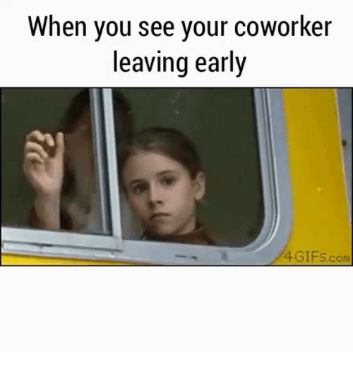 Funny Meme For Coworker : Funny leave early memes of on sizzle