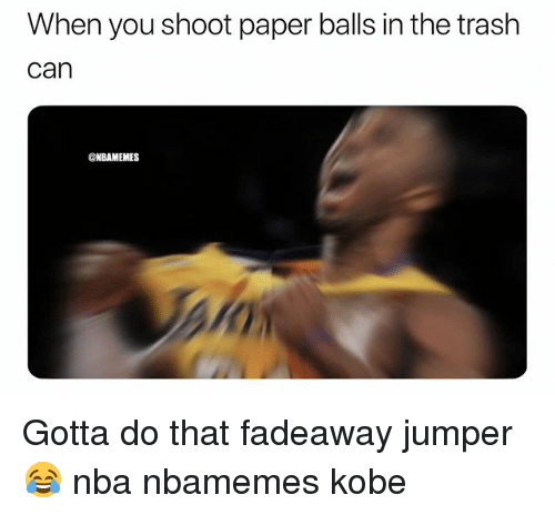Basketball, Nba, and Sports: When you shoot paper balls in the trash  can  @NBAMEMES Gotta do that fadeaway jumper😂 nba nbamemes kobe