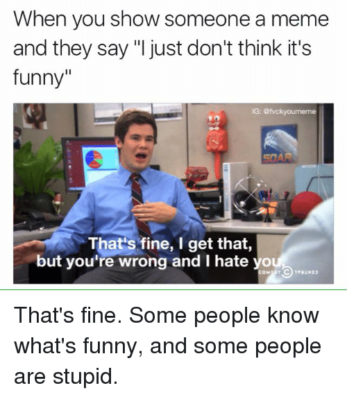 It S Funny How You Think You Know Someone Quotes: 25+ Best Memes About People Are Stupid