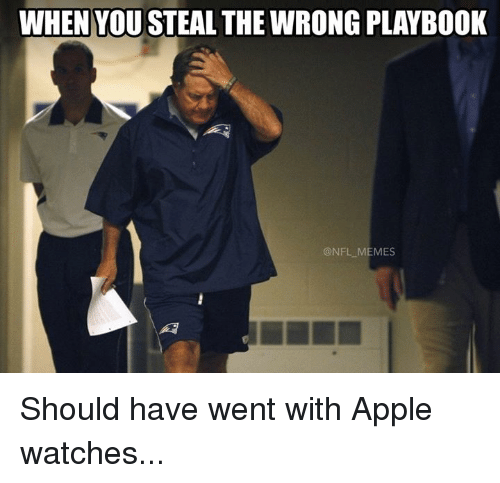 Apple, Memes, and Nfl: WHEN YOU STEAL THE WRONG PLAYBOOK  @NFL MEMES Should have went with Apple watches...