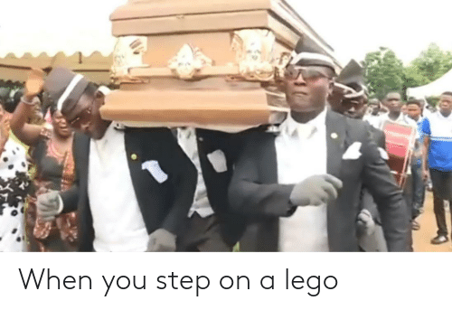 You Step: When you step on a lego