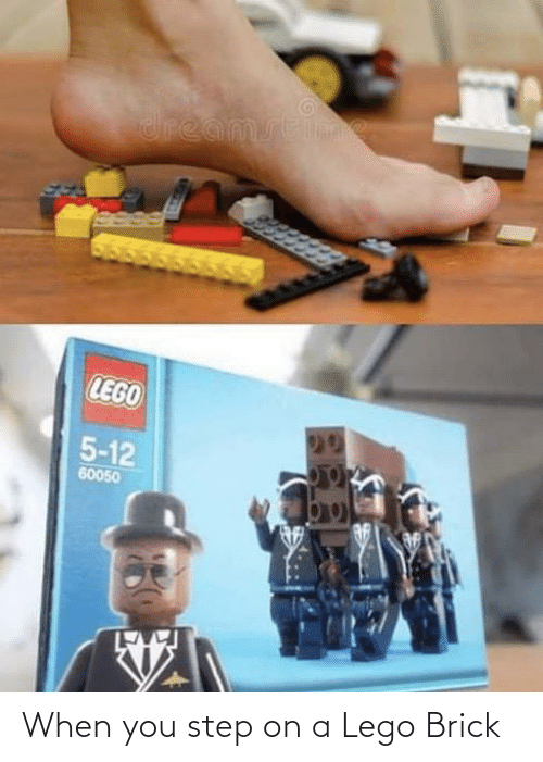 You Step: When you step on a Lego Brick