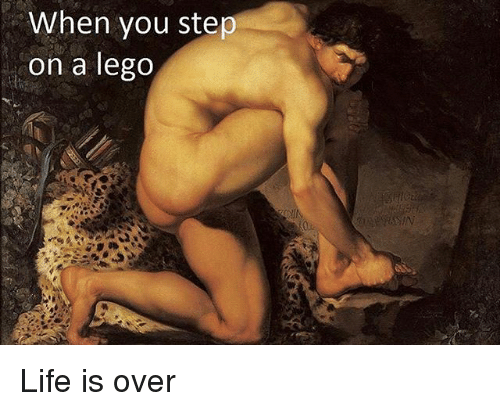 Lego, Life, and Classical Art: When you step  on a lego Life is over