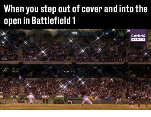 Battlefield 1: When you step out of cover and into the  open in Battlefield 1  GAMING  BIBLE