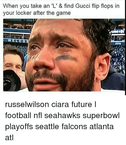 Ciara Future: When you take an 'L' & find Gucci flip flops in  your locker after the game  LCOM russelwilson ciara future l football nfl seahawks superbowl playoffs seattle falcons atlanta atl
