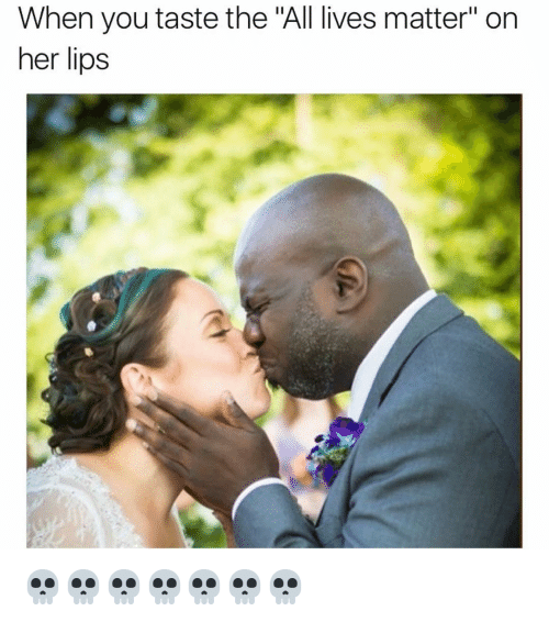 Funny All Lives Matter Memes of 2016 on SIZZLE