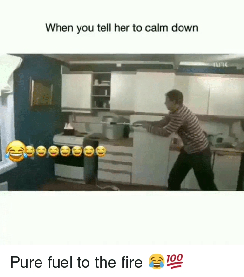 Dank, Fire, and 🤖: When you tell her to calm down Pure fuel to the fire 😂💯