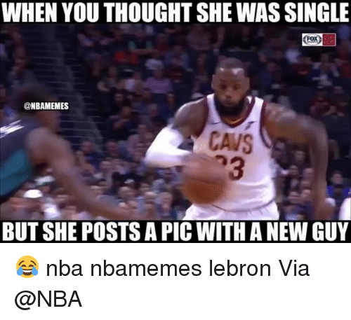 Basketball, Cavs, and Nba: WHEN YOU THOUGHT SHE WAS SINGLE  @NBAMEMES  CAVS  BUT SHE POSTS A PIC WITH A NEW GUY 😂 nba nbamemes lebron Via @NBA