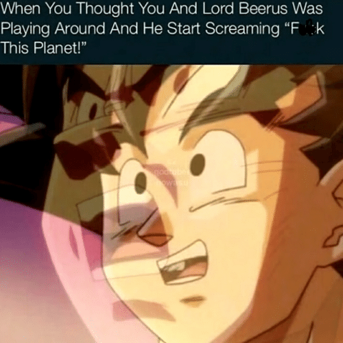 """Lord Beerus: When You Thought You And Lord Beerus Was  Playing Around And He Start Screaming """"F k  This Planet!""""  godrubet  owas"""