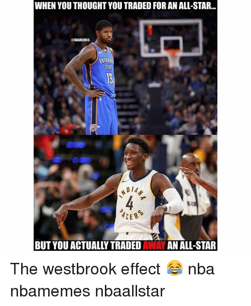 All Star, Basketball, and Nba: WHEN YOU THOUGHT YOU TRADED FOR AN ALL-STAR.  GNBAMEMES  DIA  BUT YOU ACTUALLY TRADED AWAY AN ALL-STAR The westbrook effect 😂 nba nbamemes nbaallstar