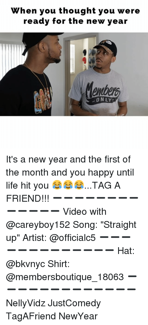"first of the month: when you thought you were  ready for the new year  ONLY It's a new year and the first of the month and you happy until life hit you 😂😂😂...TAG A FRIEND!!! ➖➖➖➖➖➖➖➖➖➖➖➖➖ Video with @careyboy152 Song: ""Straight up"" Artist: @officialc5 ➖➖➖➖➖➖➖➖➖➖➖➖➖ Hat: @bkvnyc Shirt: @membersboutique_18063 ➖➖➖➖➖➖➖➖➖➖➖➖➖ NellyVidz JustComedy TagAFriend NewYear"