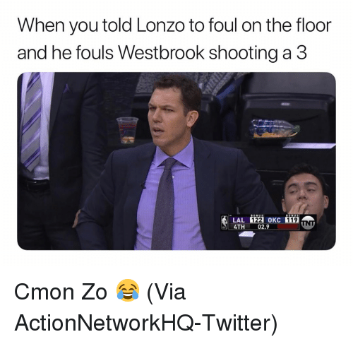 westbrook: When you told Lonzo to foul on the floor  and he fouls Westbrook shooting a 3  122  OKC  119  LAL  4TH 02.9 Cmon Zo 😂 (Via ‪ActionNetworkHQ‬-Twitter)