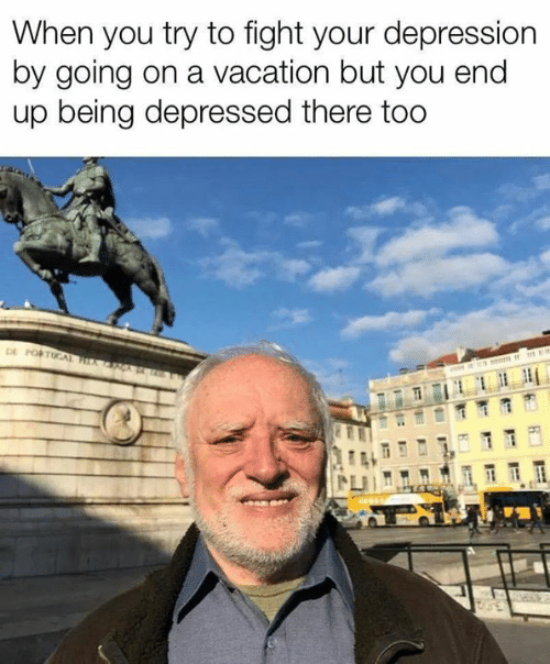 Portugal: When you try to fight your depression  by going on a vacation but you end  up being depressed there too  DE PORTUGAL a