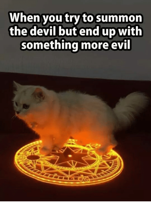 when-you-try-to-summon-the-devil-but-end