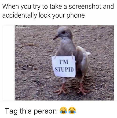 Funny, Phone, and Personal: When you try to take a screenshot and  accidentally lock your phone  I'M Tag this person 😂😂