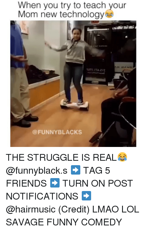 Teaching: When you try to teach your  Mom new technology  (a FUNNY BLACKS THE STRUGGLE IS REAL😂 @funnyblack.s ➡️ TAG 5 FRIENDS ➡️ TURN ON POST NOTIFICATIONS ➡️ @hairmusic (Credit) LMAO LOL SAVAGE FUNNY COMEDY
