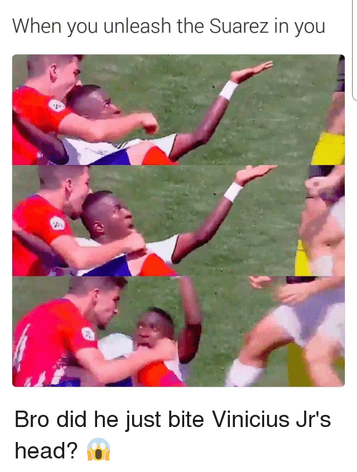 suarez: When you unleash the Suarez in you Bro did he just bite Vinicius Jr's head? 😱