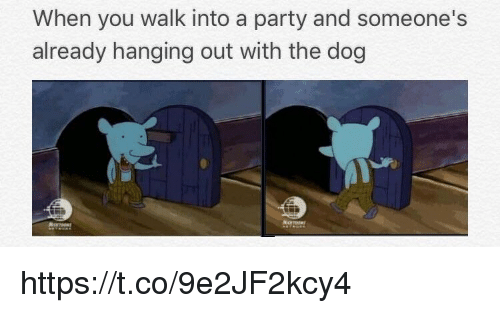 Memes, Party, and 🤖: When you walk into a party and someone's  already hanging out with the dog https://t.co/9e2JF2kcy4