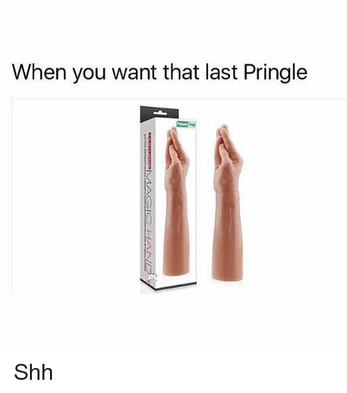 You, Pringle, and When You: When you want that last Pringle Shh