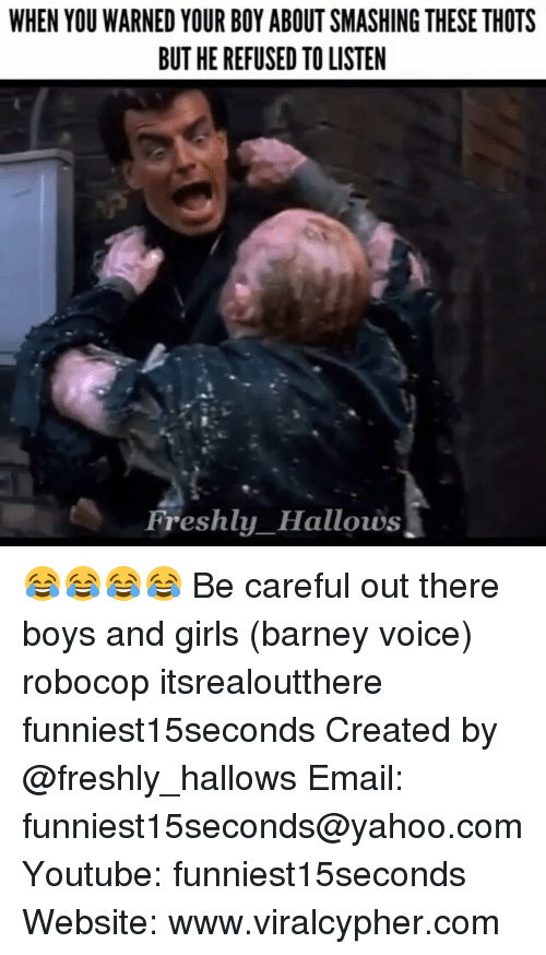 RoboCop: WHEN YOU WARNED YOUR BOY ABOUTSMASHING THESE THOTS  BUT HEREFUSED TO LISTEN  Freshly Hallows 😂😂😂😂 Be careful out there boys and girls (barney voice) robocop itsrealoutthere funniest15seconds Created by @freshly_hallows Email: funniest15seconds@yahoo.com Youtube: funniest15seconds Website: www.viralcypher.com