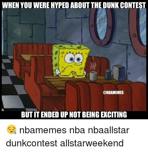 Basketball, Dunk, and Nba: WHEN YOU WERE HYPED ABOUT THE DUNK CONTEST  @NBAMEMES  BUTITENDED UP NOT BEING EXCITING 😪 nbamemes nba nbaallstar dunkcontest allstarweekend