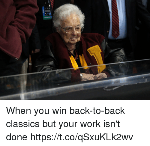 Back to Back, Memes, and Work: When you win back-to-back classics but your work isn't done https://t.co/qSxuKLk2wv