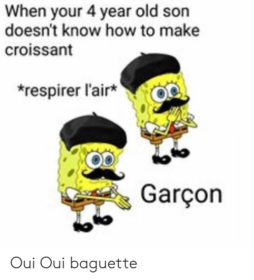 baguette: When your 4 year old son  doesn't know how to make  croissant  respirer l'air  Co  Garçon  Co Oui Oui baguette