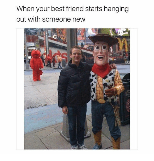 Best Friend, Memes, and Best: When your best friend starts hanging  out with someone new  @Friendofbae