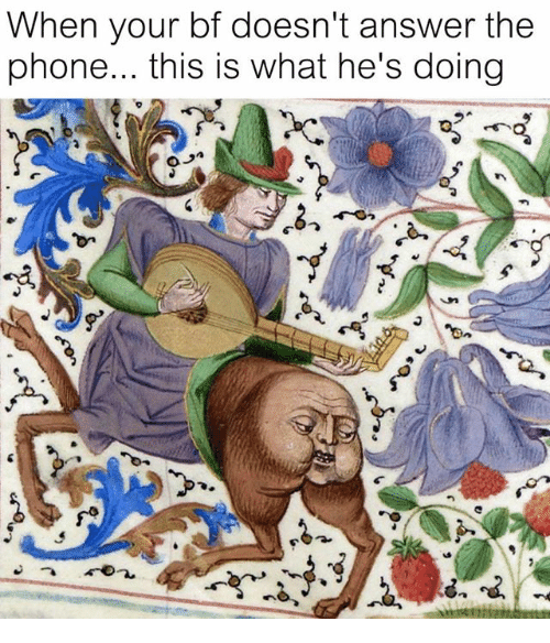 Phone, Classical Art, and Answer the Phone: When your bf doesn't answer the  phone... this is what he's doing