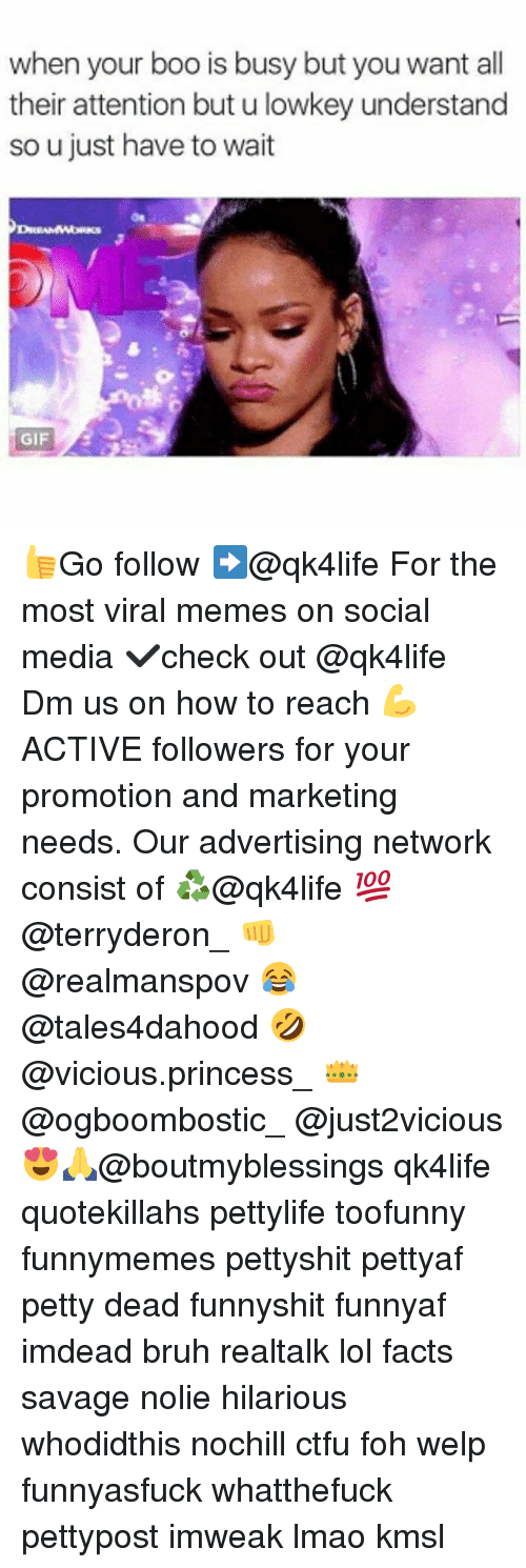 Boo, Bruh, and Ctfu: when your boo is busy but you want all  their attention but u lowkey understand  so u just have to wait 👍Go follow ➡@qk4life For the most viral memes on social media ✔check out @qk4life Dm us on how to reach 💪ACTIVE followers for your promotion and marketing needs. Our advertising network consist of ♻@qk4life 💯@terryderon_ 👊@realmanspov 😂@tales4dahood 🤣@vicious.princess_ 👑@ogboombostic_ @just2vicious😍🙏@boutmyblessings qk4life quotekillahs pettylife toofunny funnymemes pettyshit pettyaf petty dead funnyshit funnyaf imdead bruh realtalk lol facts savage nolie hilarious whodidthis nochill ctfu foh welp funnyasfuck whatthefuck pettypost imweak lmao kmsl