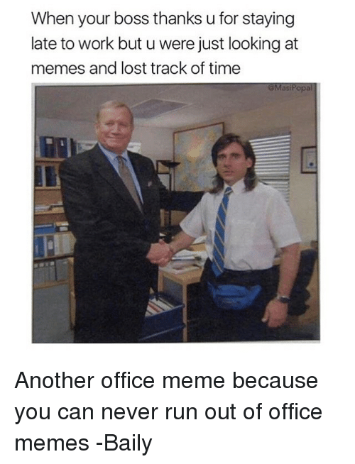when your boss thanks u for staying late to work 23216115 🅱 25 best memes about office meme office memes