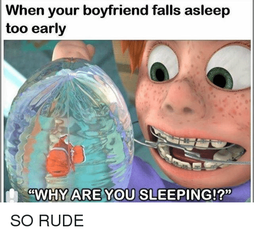 When Your Boyfriend Falls Asleep Too Early CWHY ARE YOU