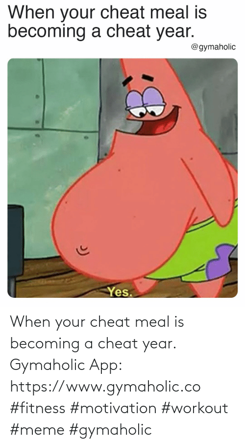 app: When your cheat meal is becoming a cheat year.  Gymaholic App: https://www.gymaholic.co  #fitness #motivation #workout #meme #gymaholic