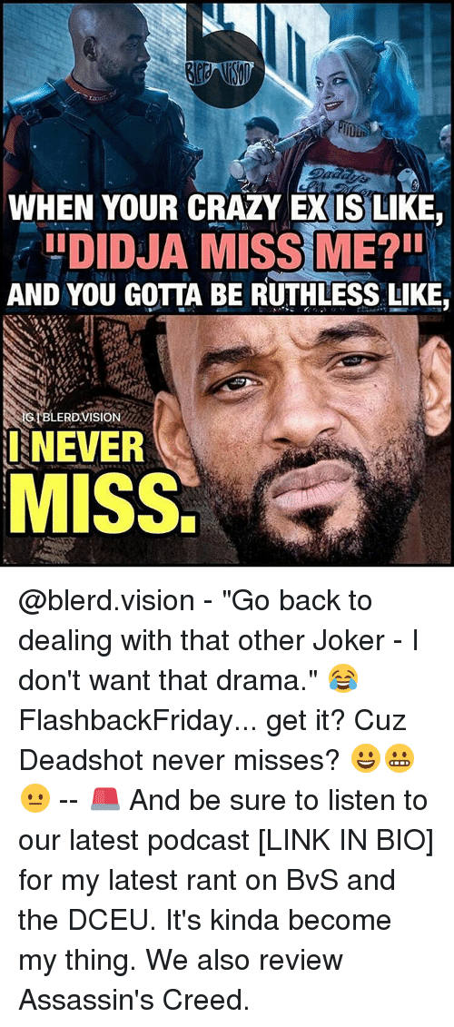 """assassin creed: WHEN YOUR CRAZY EXISLIKER  LIDIDJA MISS ME?II  AND YOU GOTTA BE RUTHLESS LIKE  GIBLERD VISION  I NEVER  MISS. @blerd.vision - """"Go back to dealing with that other Joker - I don't want that drama."""" 😂 FlashbackFriday... get it? Cuz Deadshot never misses? 😀😬😐 -- 🚨 And be sure to listen to our latest podcast [LINK IN BIO] for my latest rant on BvS and the DCEU. It's kinda become my thing. We also review Assassin's Creed."""