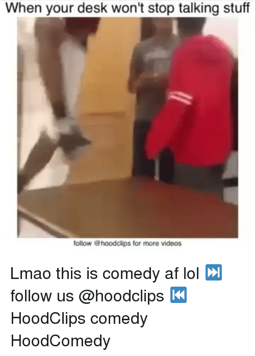 Af, Funny, and Lmao: When your desk won't stop talking stuff  follow @hoodclips for more videos Lmao this is comedy af lol ⏭ follow us @hoodclips ⏮ HoodClips comedy HoodComedy