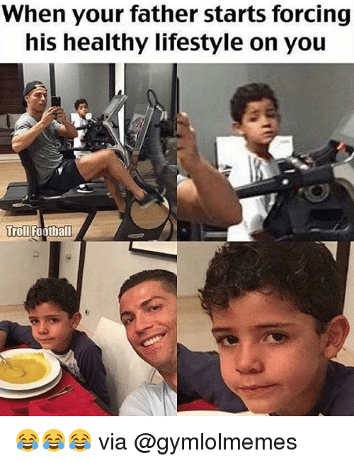 Football, Memes, and Troll: When your father starts forcing  his healthy lifestyle on you  Troll Football 😂😂😂 via @gymlolmemes