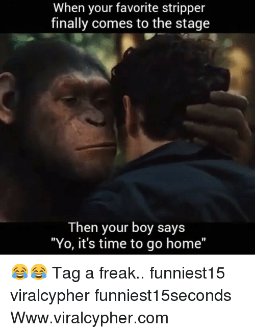 """Funny, Yo, and Home: When your favorite stripper  finally comes to the stage  Then your boy says  """"Yo, it's time to go home"""" 😂😂 Tag a freak.. funniest15 viralcypher funniest15seconds Www.viralcypher.com"""