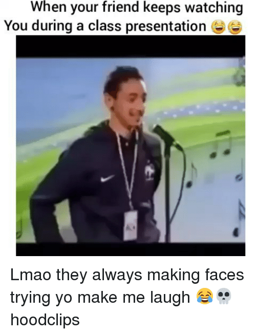 Funny, Lmao, and Yo: When your friend keeps watching  You during a class presentatione Lmao they always making faces trying yo make me laugh 😂💀 hoodclips