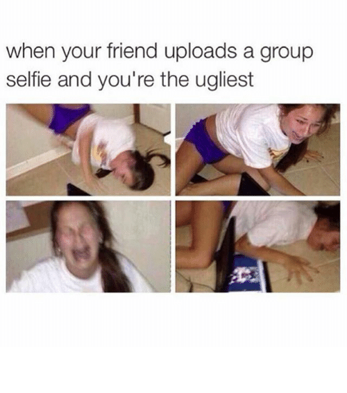 Friends: when your friend uploads a group  selfie and you're the ugliest ⠀